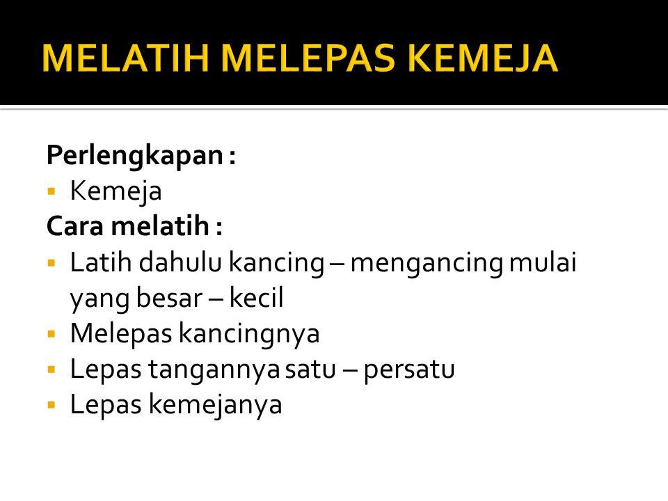 MELATIH MELEPAS KEMEJA