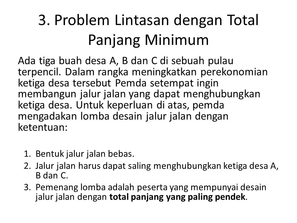 3. Problem Lintasan dengan Total Panjang Minimum