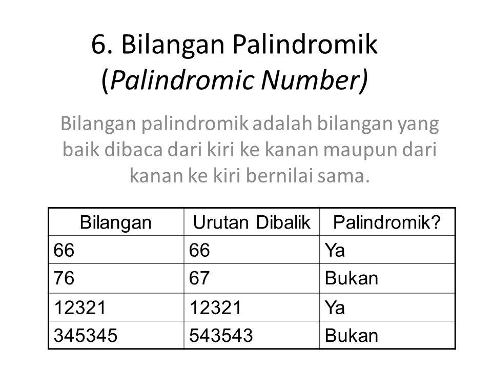 6. Bilangan Palindromik (Palindromic Number)