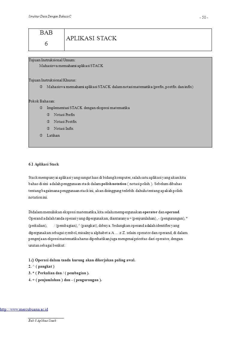 BAB 6 APLIKASI STACK - 50 - Tujuan Instruksional Umum: