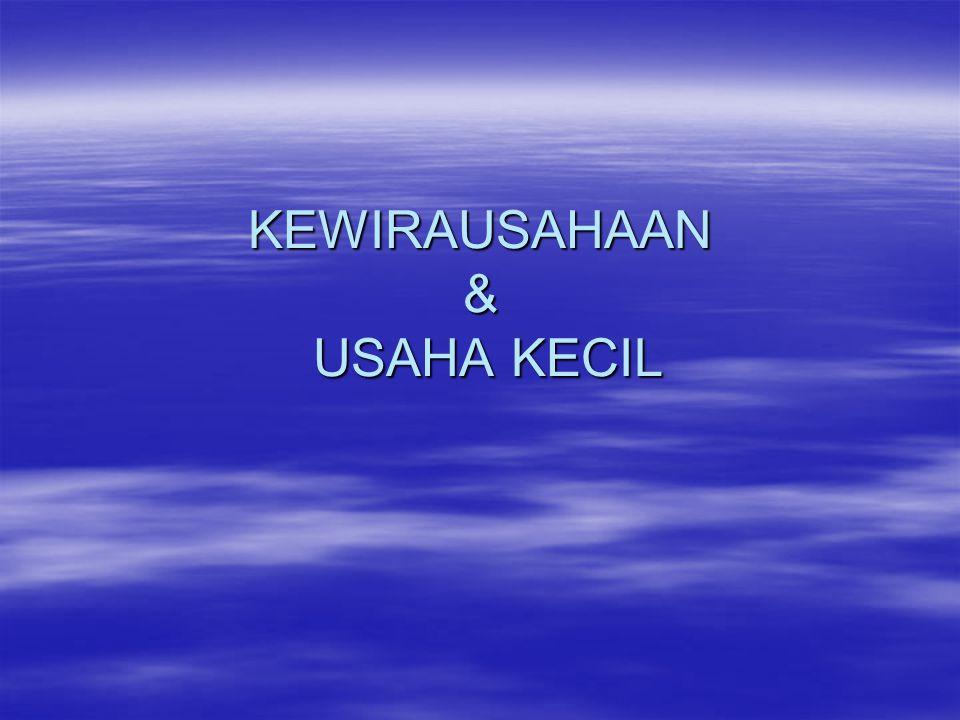 KEWIRAUSAHAAN & USAHA KECIL