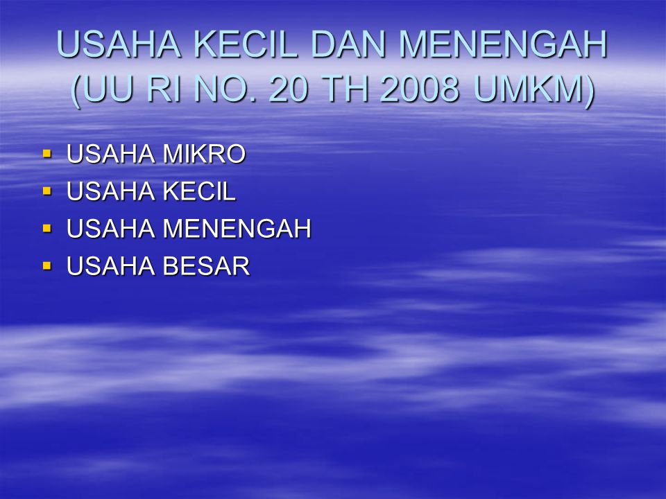 USAHA KECIL DAN MENENGAH (UU RI NO. 20 TH 2008 UMKM)