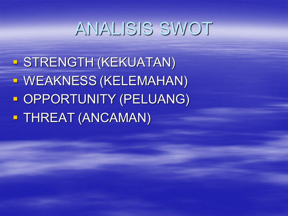 ANALISIS SWOT STRENGTH (KEKUATAN) WEAKNESS (KELEMAHAN)