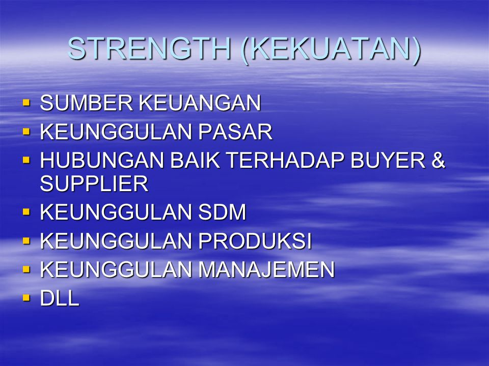 STRENGTH (KEKUATAN) SUMBER KEUANGAN KEUNGGULAN PASAR