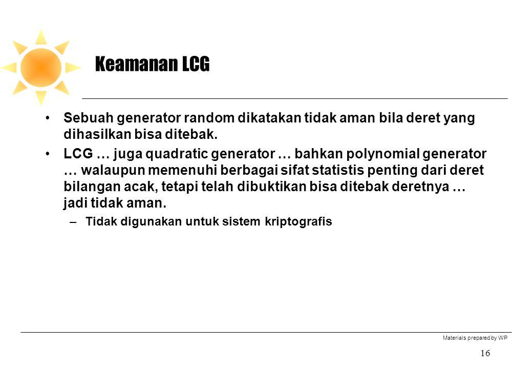 Keamanan LCG Sebuah generator random dikatakan tidak aman bila deret yang dihasilkan bisa ditebak.