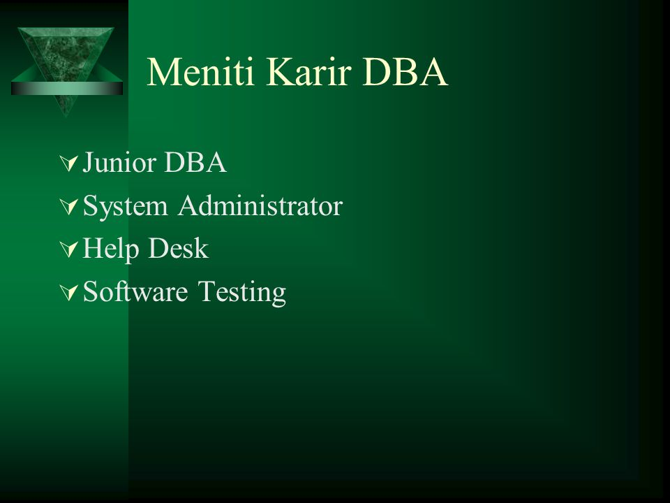 Meniti Karir DBA Junior DBA System Administrator Help Desk