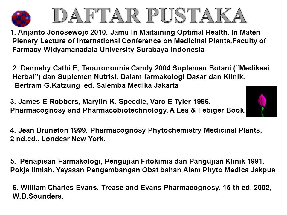 DAFTAR PUSTAKA 1. Arijanto Jonosewojo 2010. Jamu In Maitaining Optimal Health. In Materi.