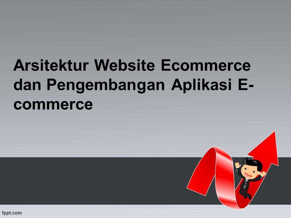 Arsitektur Website Ecommerce dan Pengembangan Aplikasi E-commerce