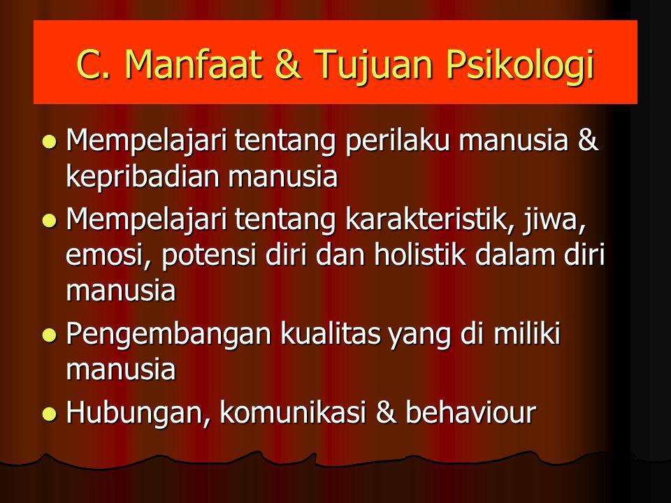 C. Manfaat & Tujuan Psikologi