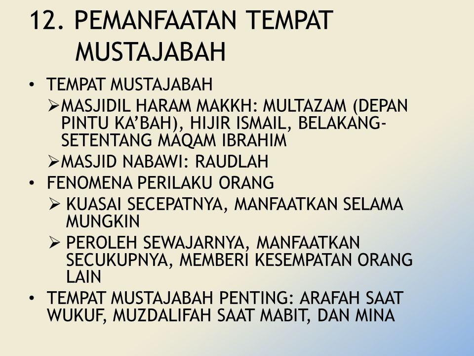 12. PEMANFAATAN TEMPAT MUSTAJABAH