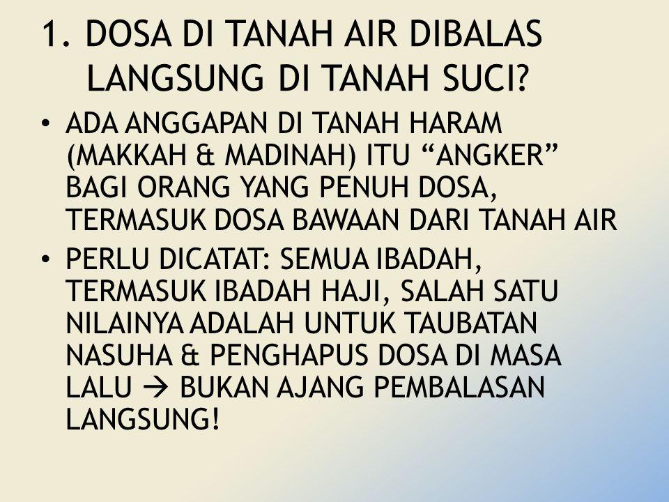 1. DOSA DI TANAH AIR DIBALAS LANGSUNG DI TANAH SUCI