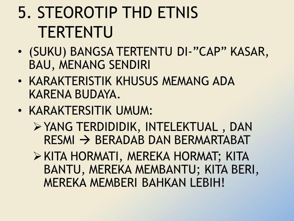 5. STEOROTIP THD ETNIS TERTENTU