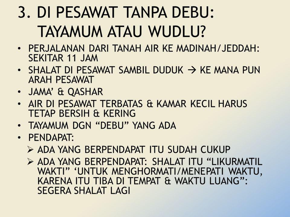 3. DI PESAWAT TANPA DEBU: TAYAMUM ATAU WUDLU
