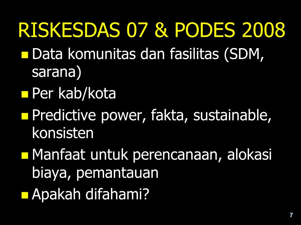 RISKESDAS 07 & PODES 2008 Data komunitas dan fasilitas (SDM, sarana)