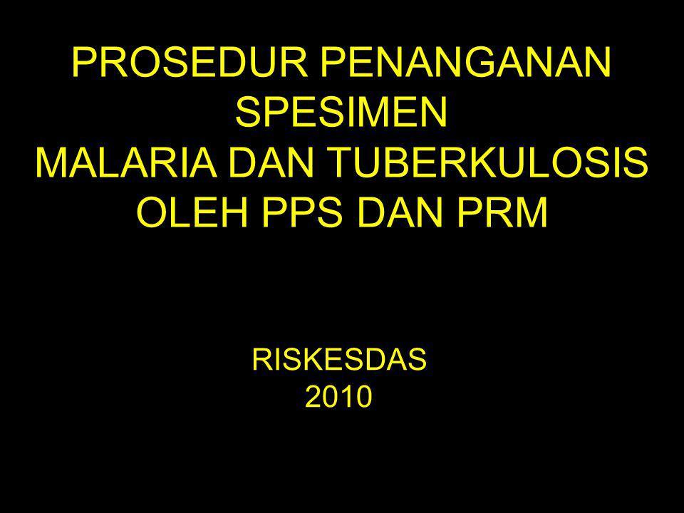 PROSEDUR PENANGANAN SPESIMEN MALARIA DAN TUBERKULOSIS OLEH PPS DAN PRM