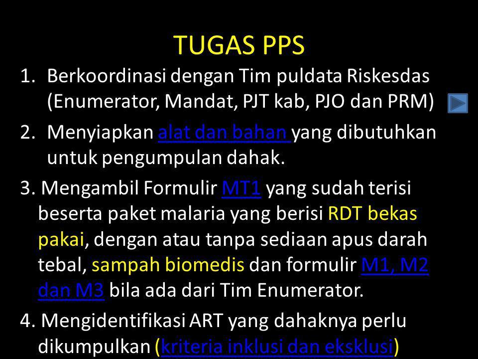 TUGAS PPS Berkoordinasi dengan Tim puldata Riskesdas (Enumerator, Mandat, PJT kab, PJO dan PRM)