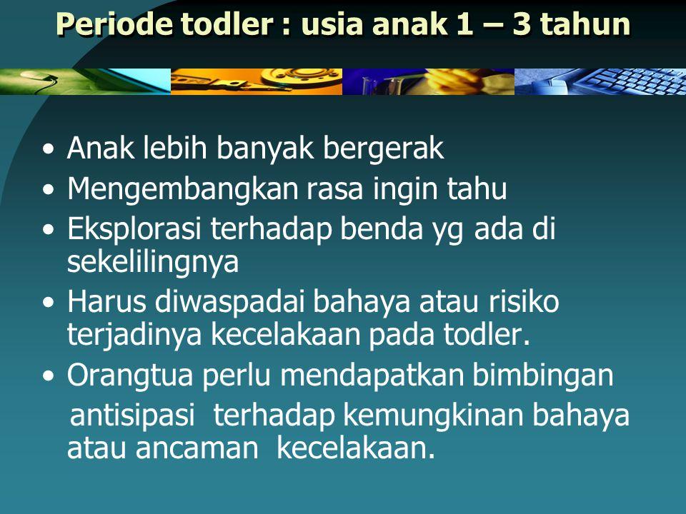 Periode todler : usia anak 1 – 3 tahun