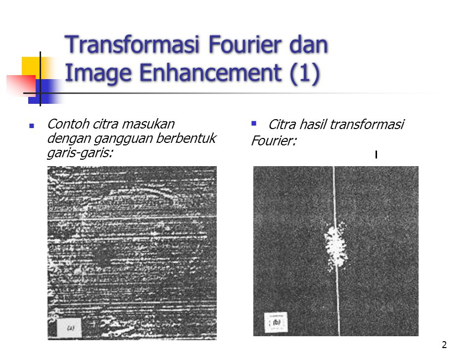 Transformasi Fourier dan Image Enhancement (1)