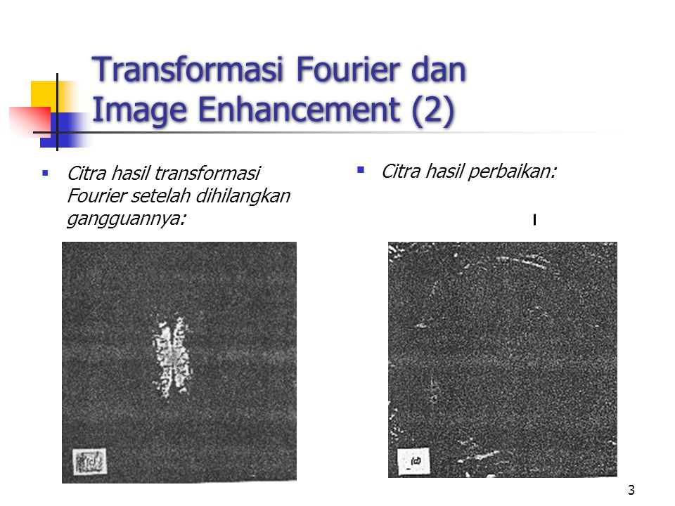 Transformasi Fourier dan Image Enhancement (2)