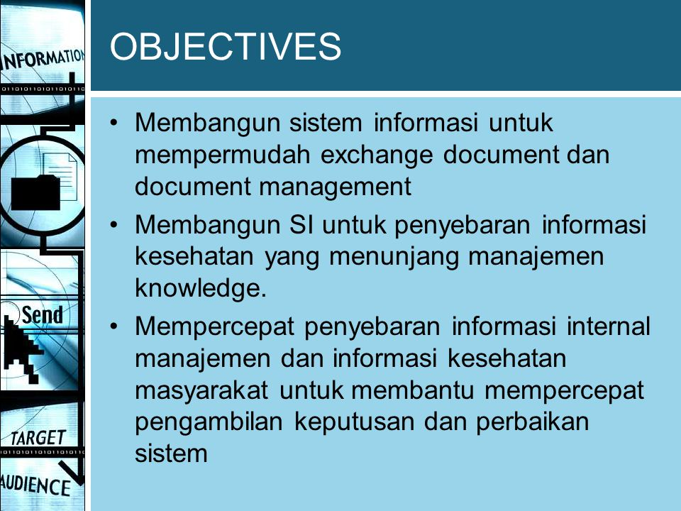 OBJECTIVES Membangun sistem informasi untuk mempermudah exchange document dan document management.