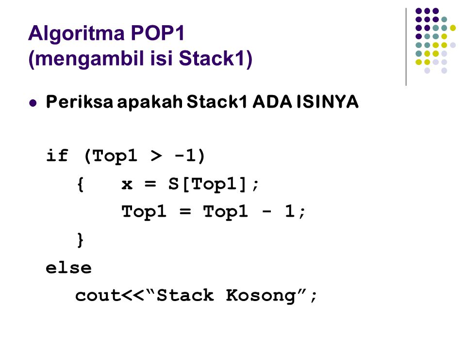 Algoritma POP1 (mengambil isi Stack1)