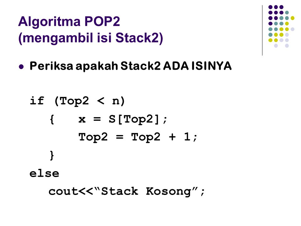 Algoritma POP2 (mengambil isi Stack2)
