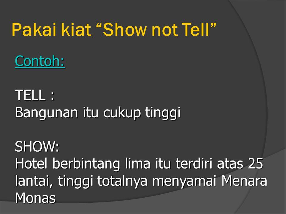Pakai kiat Show not Tell
