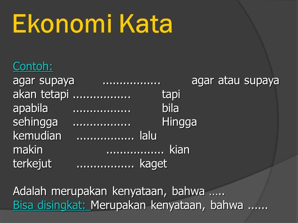 Ekonomi Kata Contoh: agar supaya ................. agar atau supaya