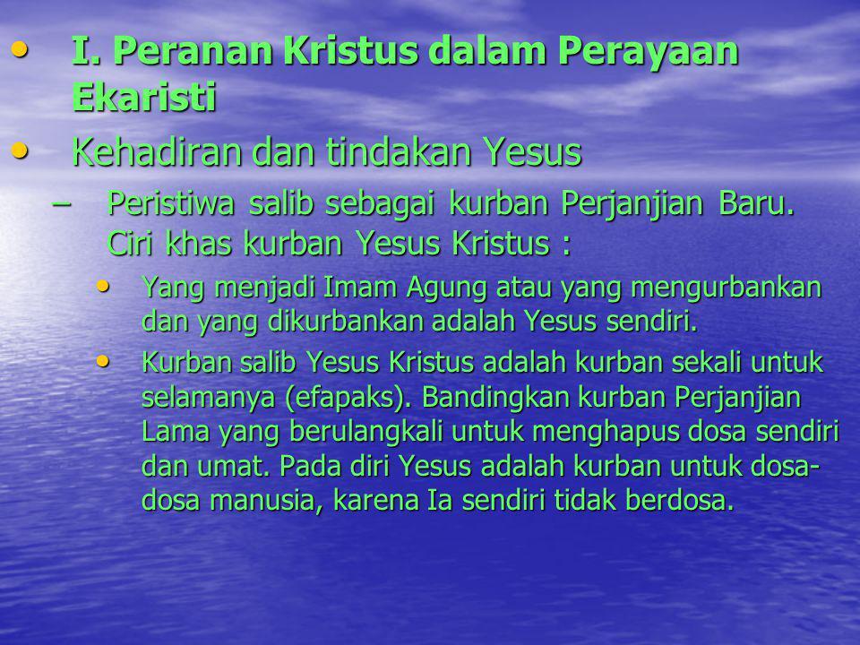 I. Peranan Kristus dalam Perayaan Ekaristi