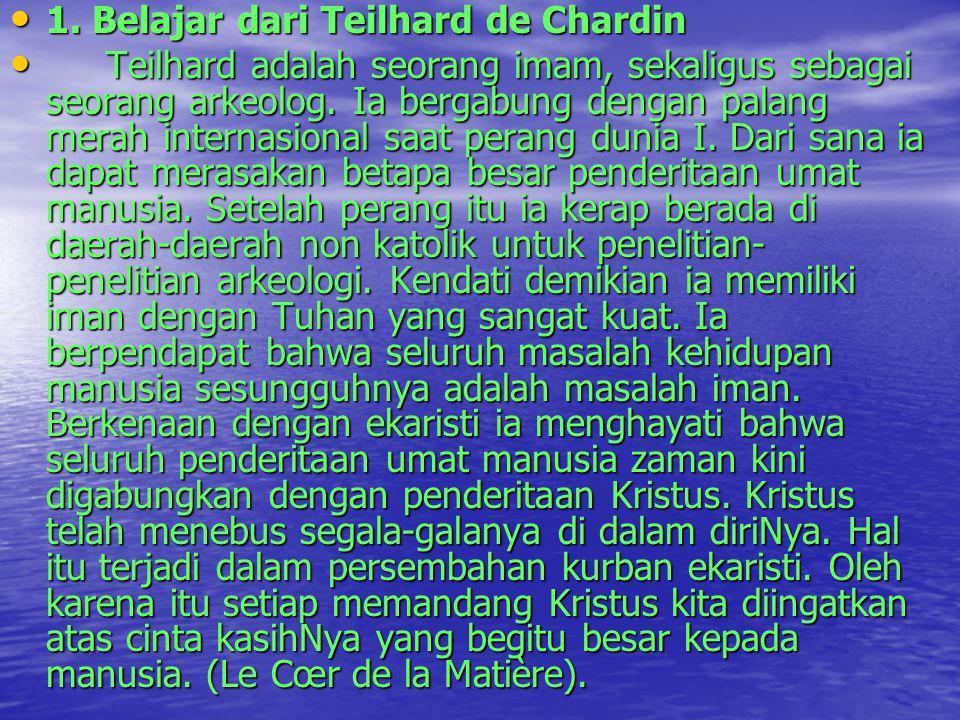 1. Belajar dari Teilhard de Chardin