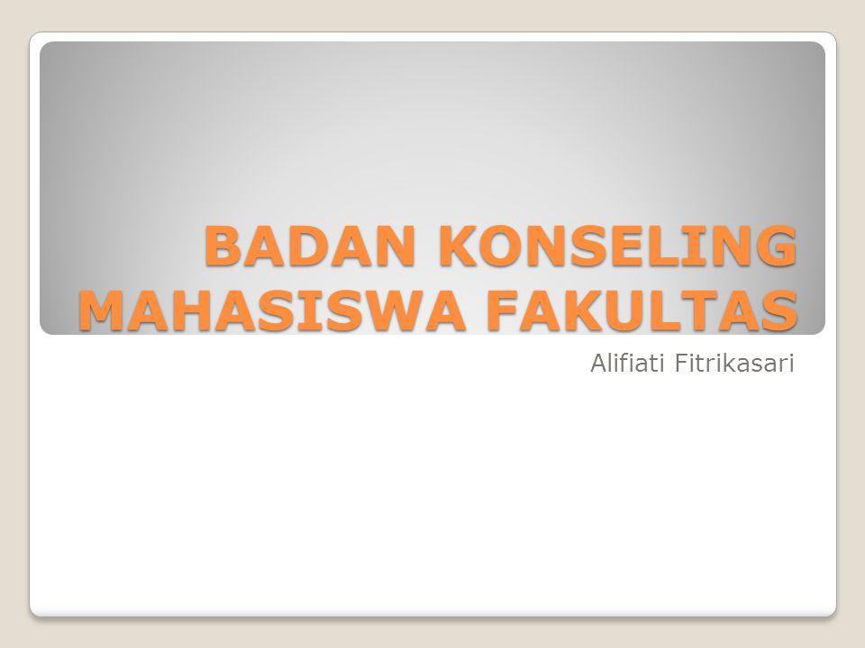BADAN KONSELING MAHASISWA FAKULTAS