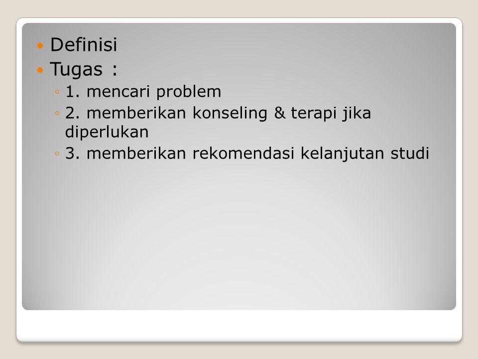 Definisi Tugas : 1. mencari problem
