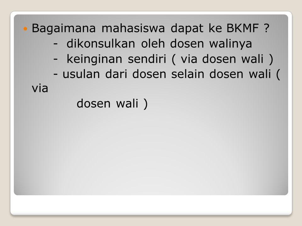 Bagaimana mahasiswa dapat ke BKMF