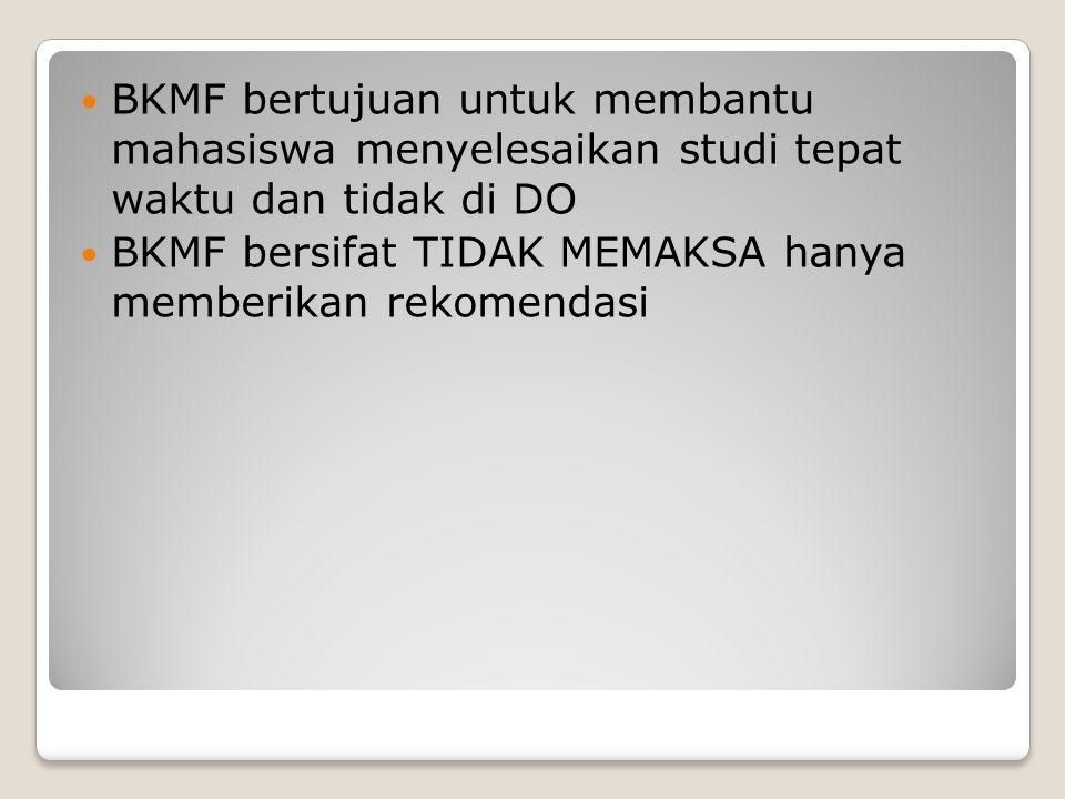 BKMF bertujuan untuk membantu mahasiswa menyelesaikan studi tepat waktu dan tidak di DO