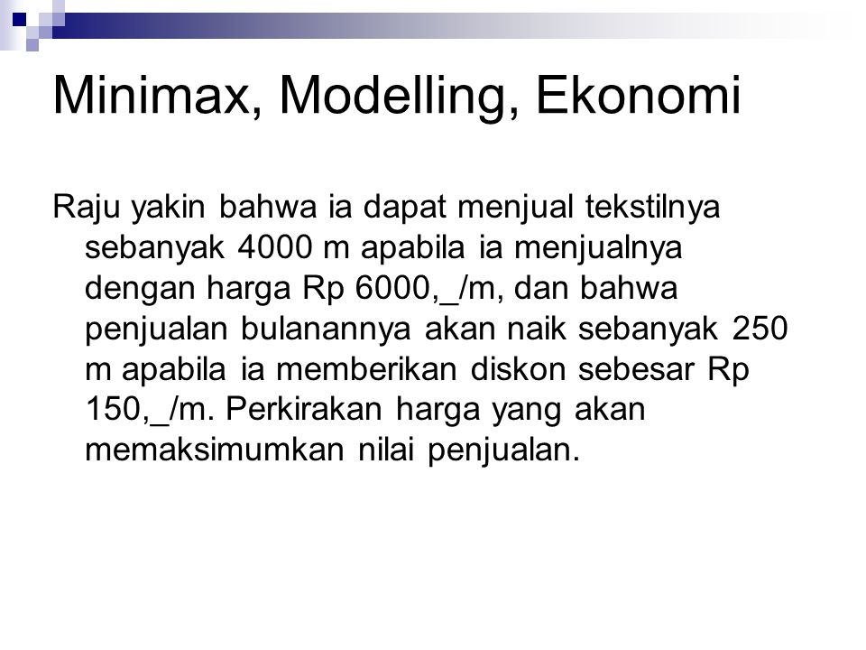 Minimax, Modelling, Ekonomi