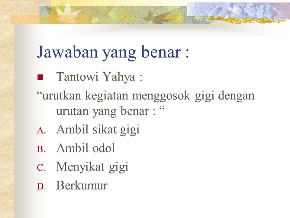 Jawaban yang benar : Tantowi Yahya :