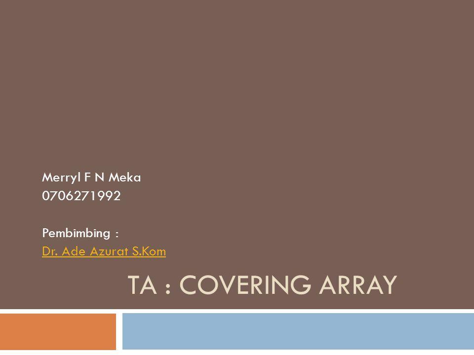 Merryl F N Meka 0706271992 Pembimbing : Dr. Ade Azurat S.Kom