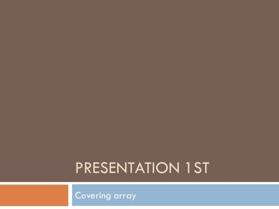 Presentation 1st Covering array
