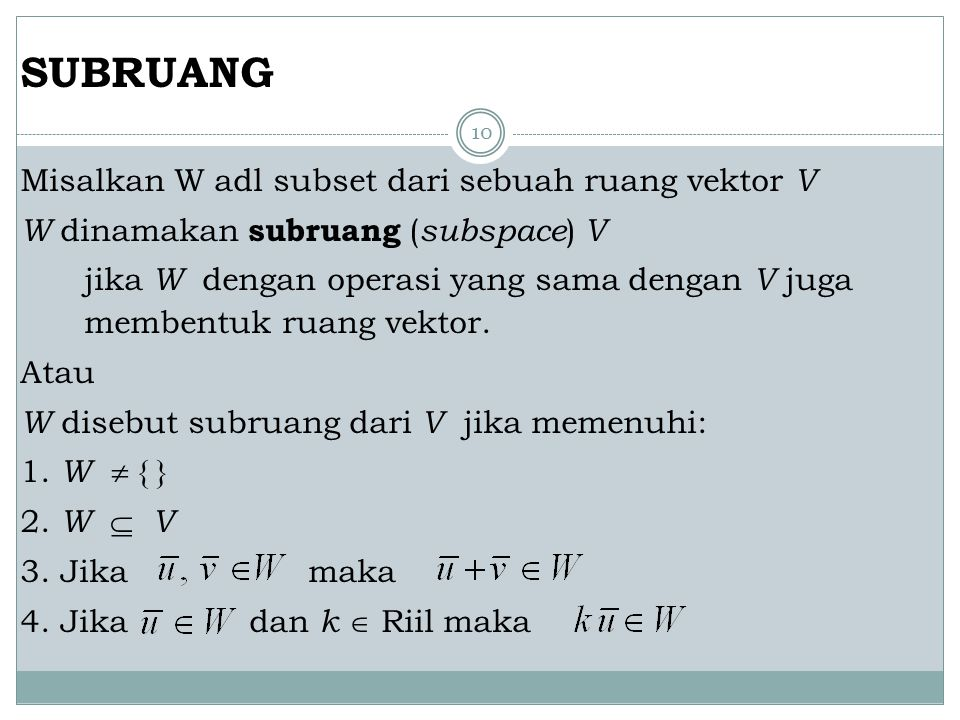 SUBRUANG Misalkan W adl subset dari sebuah ruang vektor V