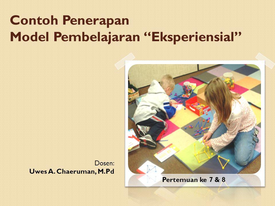 Contoh Penerapan Model Pembelajaran Eksperiensial