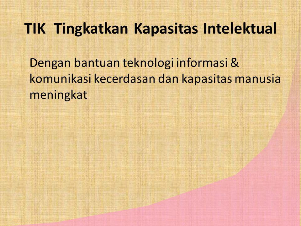 TIK Tingkatkan Kapasitas Intelektual