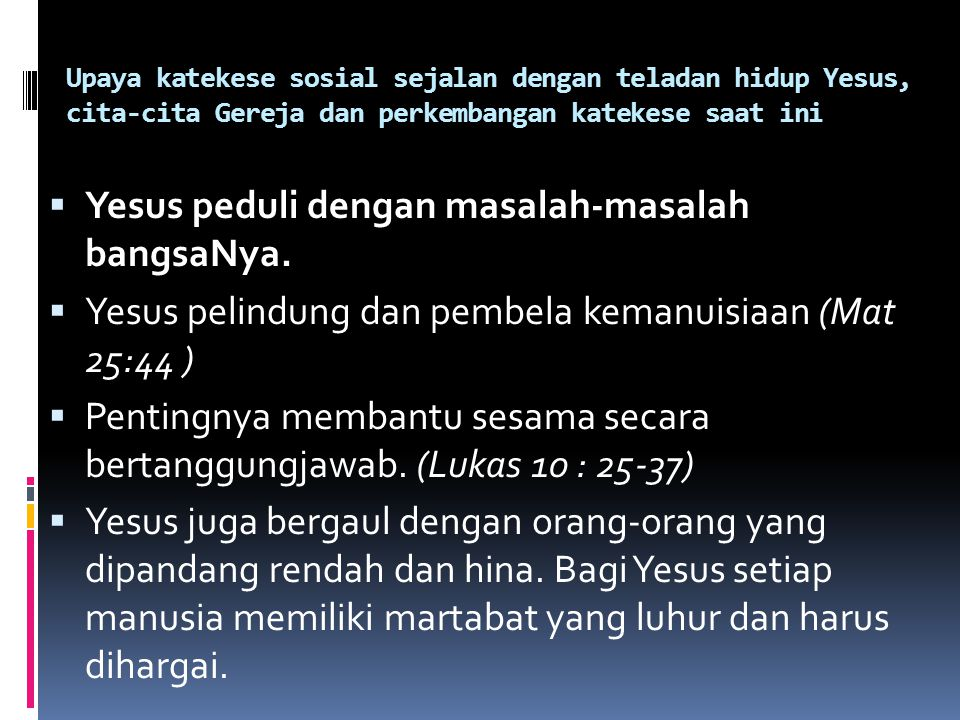 Yesus peduli dengan masalah-masalah bangsaNya.