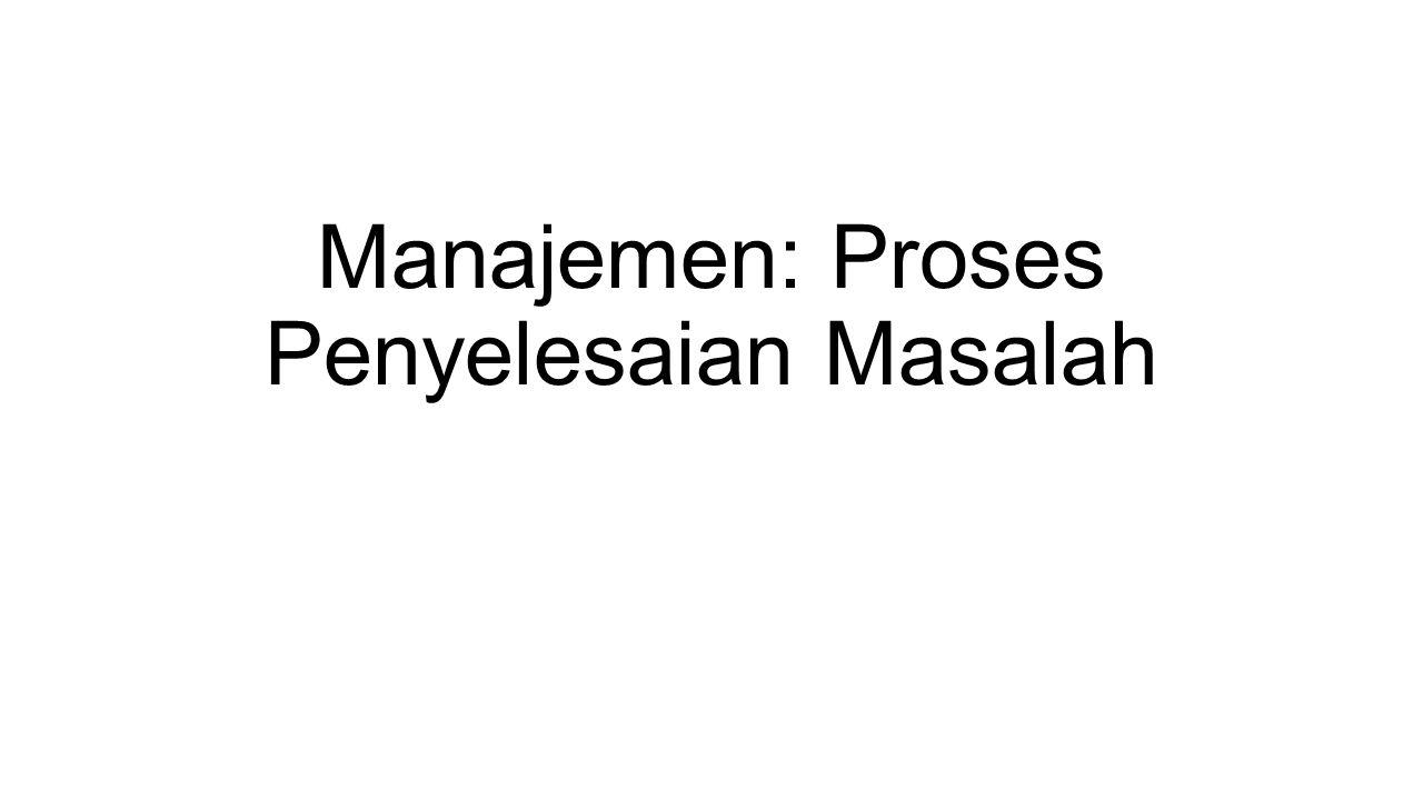 Manajemen: Proses Penyelesaian Masalah