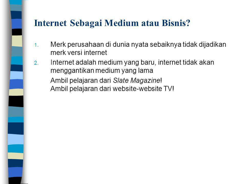 Internet Sebagai Medium atau Bisnis