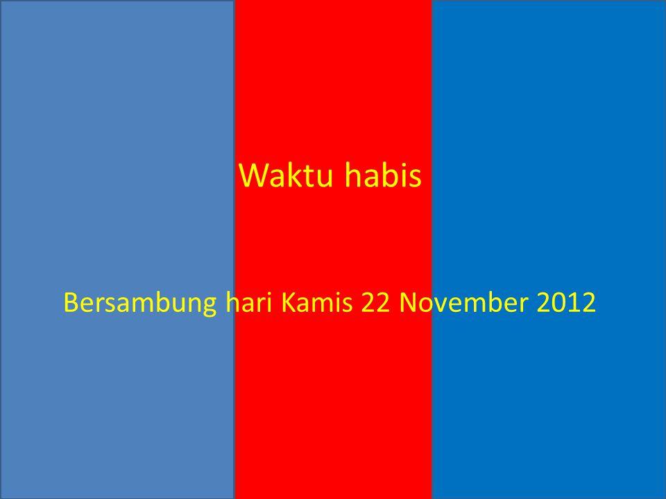 Bersambung hari Kamis 22 November 2012