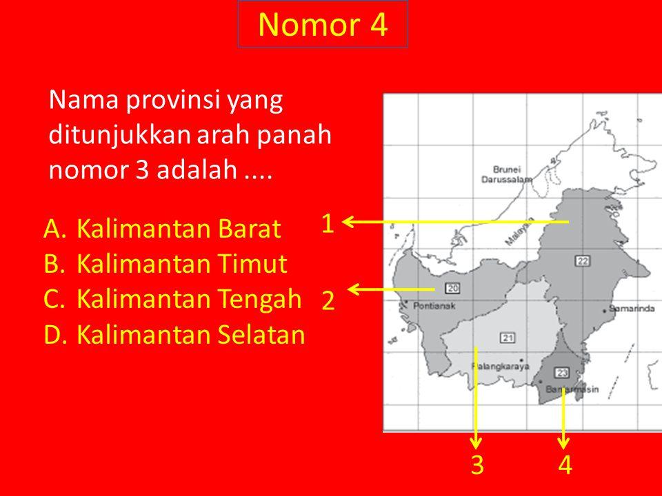 Nomor 4 Nama provinsi yang ditunjukkan arah panah nomor 3 adalah ....