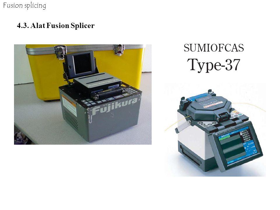 Fusion splicing 4.3. Alat Fusion Splicer