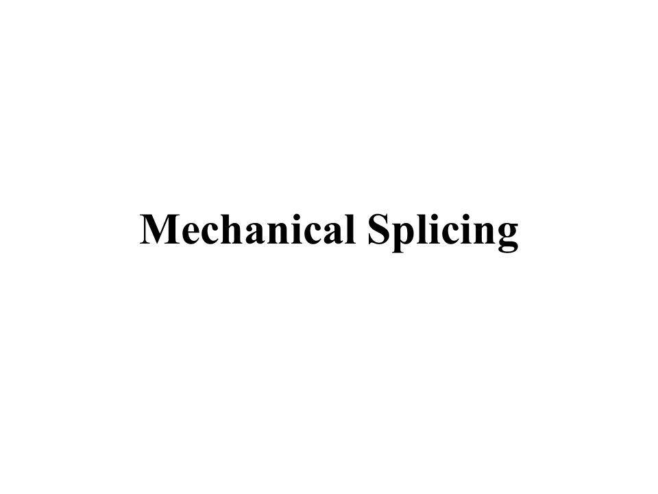 Mechanical Splicing