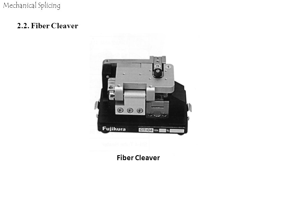 Mechanical Splicing 2.2. Fiber Cleaver Fiber Cleaver