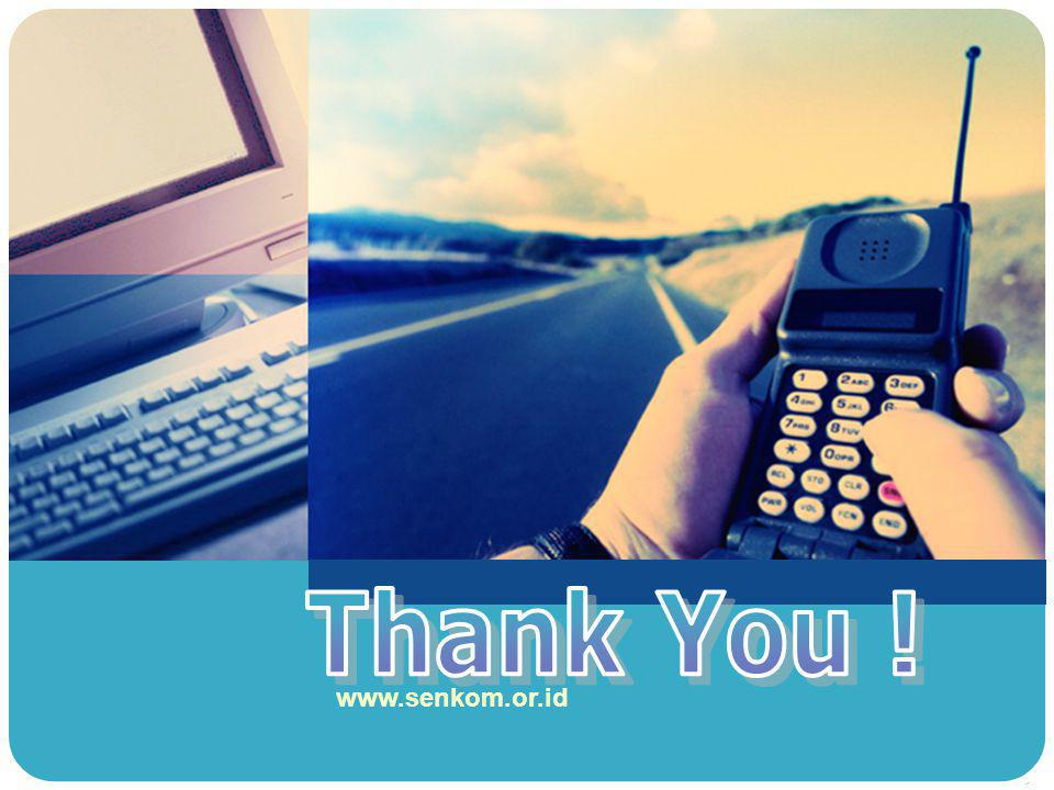 Thank You ! www.senkom.or.id